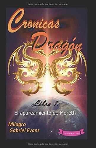 Crónicas Dragón_Libro 1: El apareamiento de Moreth (Spanish Edition)