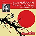 Écoute le chant du vent suivi de Flipper, 1973 Audiobook by Haruki Murakami Narrated by Pierre-François Garel