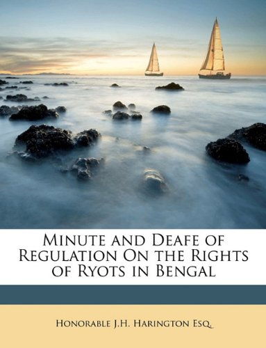 Minute and Deafe of Regulation On the Rights of Ryots in Bengal