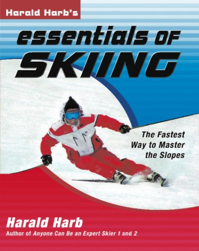 Harald Harb's Essentials of Skiing: The Fastest Way to Master the Slopes (Best Ski Boots For Advanced Skiers)