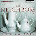 The Neighbors Audiobook by Ania Ahlborn Narrated by Fleet Cooper