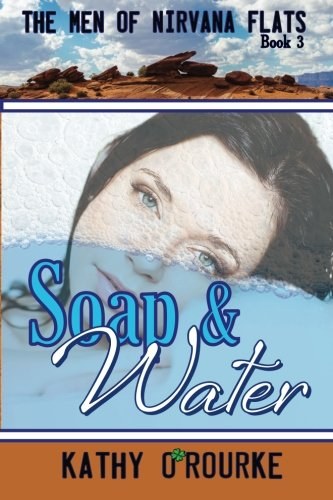 Download Soap & Water (The Men of Nirvana Flats Series) (Volume 3) pdf