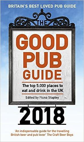 The Good Pub Guide 2018 Fiona Stapley 9781785036194 Amazon Com Books