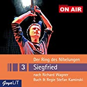 Siegfried (Der Ring des Nibelungen 3): Kaminski ON AIR | Richard Wagner, Stefan Kaminski