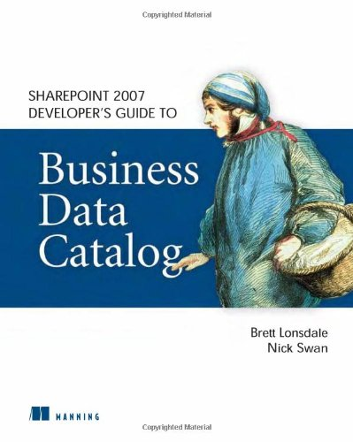[PDF] Sharepoint 2007 Developer?s Guide to Business Data Catalog Free Download | Publisher : Manning Publications | Category : Computers & Internet | ISBN 10 : 1933988819 | ISBN 13 : 9781933988818