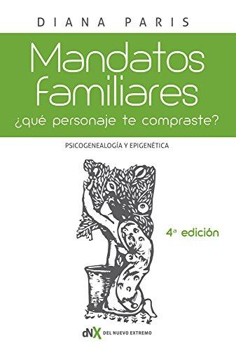 """Mandatos familiares: Psicogenealogia y epigenetica: ¿Que personaje """"te compraste""""? Como reconocerlo y superarlo (Spanish Edition) [Diana Paris] (Tapa Blanda)"""