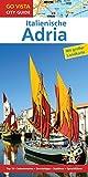 GO VISTA: Reiseführer Italienische Adria: Mit Faltkarte (Go Vista Info Guide)