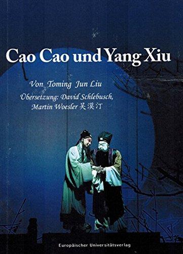 Cao Cao und Yang Xiu (Chinesische Nationalopern in deutscher Übersetzung)