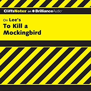 To Kill a Mockingbird: CliffsNotes Audiobook