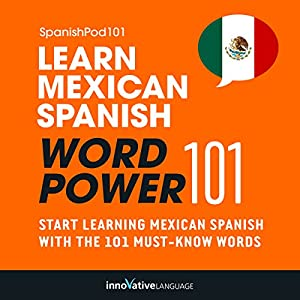 Learn Mexican Spanish - Word Power 101 Hörbuch