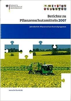 Book Berichte zu Pflanzenschutzmitteln 2007: Pflanzenschutz-Kontrollprogramm; Jahresbericht 2007 (BVL-Reporte)
