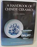 A Handbook of Chinese Ceramics, Suzanne G. Valenstein, 0810911701