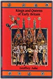 Kings and Queens of Early Britain, Geoffrey Ashe, 0897333470