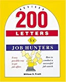 200 Letters for Job Hunters, William S. Frank, 0898155584