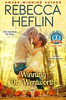 Winning Dr. Wentworth (Sterling University Book 2) by [Heflin, Rebecca]