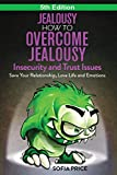 Jealousy: How To Overcome Jealousy, Insecurity and