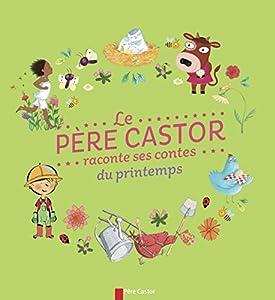 """Afficher """"Le Père Castor raconte ses contes du printemps"""""""