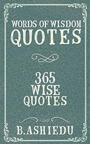 Words Of Wisdom Quotes: 365 Wise Quotes (Motivational Quotes