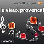 EuroTalk Rhythme le vieux provençal |  EuroTalk Ltd