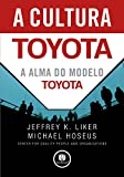 img - for A Cultura Toyota: A Alma do Modelo Toyota (Portuguese Edition) book / textbook / text book