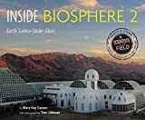 Inside Biosphere 2: Earth Science Under Glass (Scientists in the Field Series)