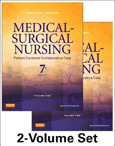 Medical-Surgical Nursing: Patient-Centered Collaborative Care, 7th Edition (2 Volumes) by Unknown