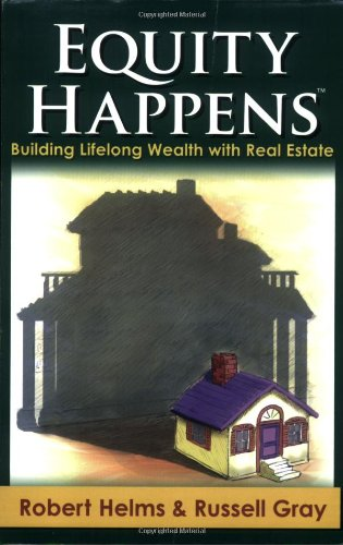 Equity Happens: Building Lifelong Wealth with Real Estate by Lightbulb Publishing