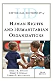 img - for Historical Dictionary of Human Rights and Humanitarian Organizations (Historical Dictionaries of International Organizations) book / textbook / text book