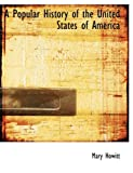 A Popular History of the United States of Americ, Mary Howitt, 1113871245