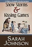 Snow Storms & Kissing Games: A Pride and Prejudice Novella Variation