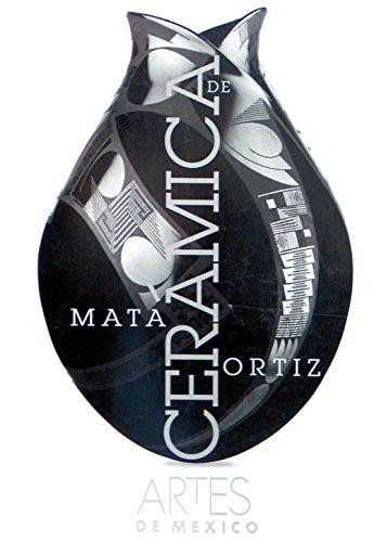 Ceramica de Mata Ortiz (Mata Ortiz Pottery), Artes de Mexico # 45 (Bilingual edition: Spanish/English) (Spanish - Mexican Pottery History