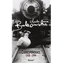 CHARLES BUKOWSKI : CORRESPONDANCE 1958-1994
