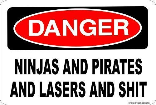 Kathelgyn Metal Tin Sign Wall Decor Danger Ninjas Pirates Lasers and Sht Novelty Warning Sign for Outdoor Indoor Aluminum Sign 11.8