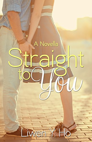 Straight To You: A Novella (Taking Chances Series Book 1)