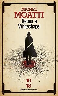 Retour à Whitechapel, Moatti, Michel