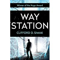 Way Station By Clifford D. Simak Kindle Edition