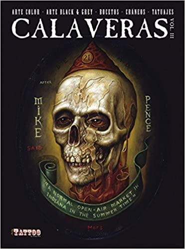 d968b0866 Calaveras Volume 3: Color and Black & Grey Skull Sketches and Tattoos  Hardcover – October 9, 2015