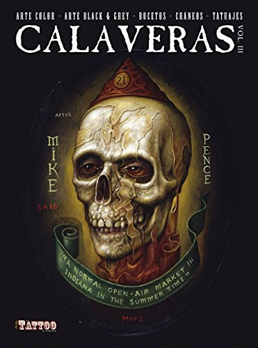 Calaveras: Color and Black & Grey Skull Sketches and Tattoos: 3
