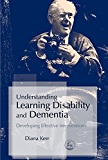 Understanding Learning Disability and Dementia: Developing Effective Interventions