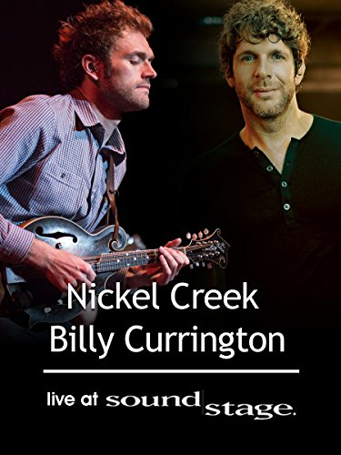 Nickel Creek And Billy Currington - Live at Soundstage