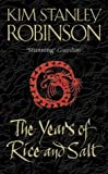 The Years of Rice and Salt by Kim Stanley Robinson (3-Feb-2003) Paperback