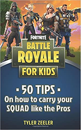 Amazon Fr Fortnite Battle Royale Guide For Kids 50 Tips