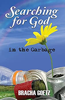 Searching for God in the Garbage (English Edition) de [Goetz, Bracha]