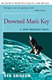 img - for Drowned Man's Key: A John Rodrigue Novel (John Rodrigue Novels) book / textbook / text book