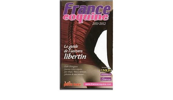 france coquine 2011 2012 le guide de lunivers libertin
