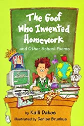 The Goof Who Invented Homework: And Other School Poems by Kalli Dakos (1996-09-01)
