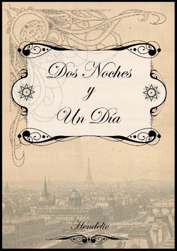 Dos noches y un día (Spanish Edition)