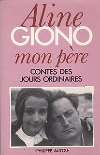 Mon père : contes des jours ordinaires, Giono, Aline