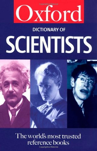 A Dictionary of Scientists (Oxford Quick Reference)