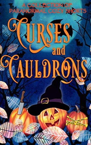Curses and Cauldrons: A Paranormal Halloween Mystery Anthology]()